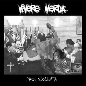 Vivere Merda - Pace Violenta copertina